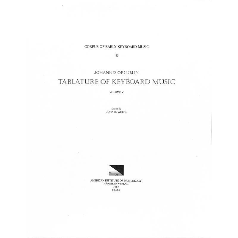 Titelbild für CEKM 6-6 - TABLATURE OF KEYBOARD MUSIC 6