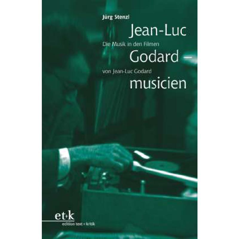 Titelbild für 978-3-86916-097-9 - JEAN LUC GODARD - MUSICIEN