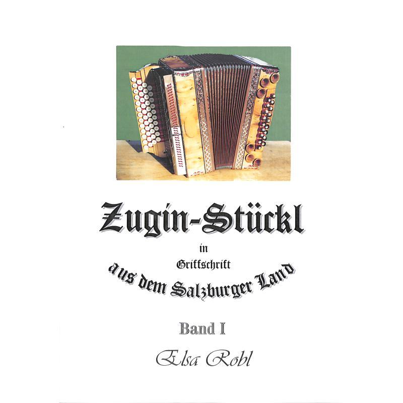 Titelbild für ROBL 200 - ZUGIN STUECKL 1 AUS DEM SALZBURGER LAND