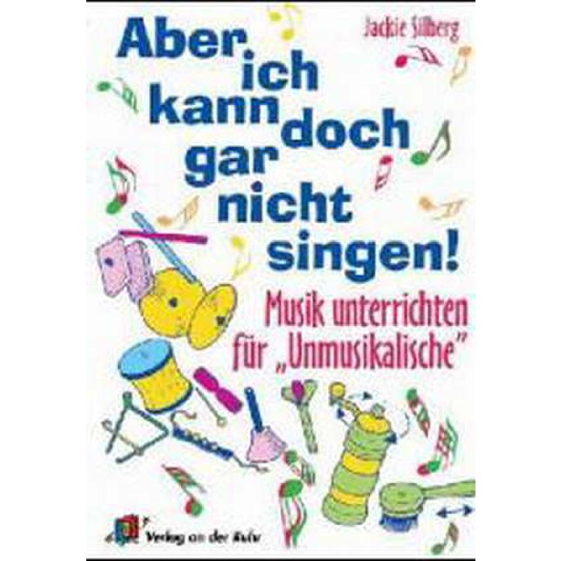 Titelbild für ISBN 3-86072-444-4 - ABER ICH KANN DOCH GAR NICHT SINGEN