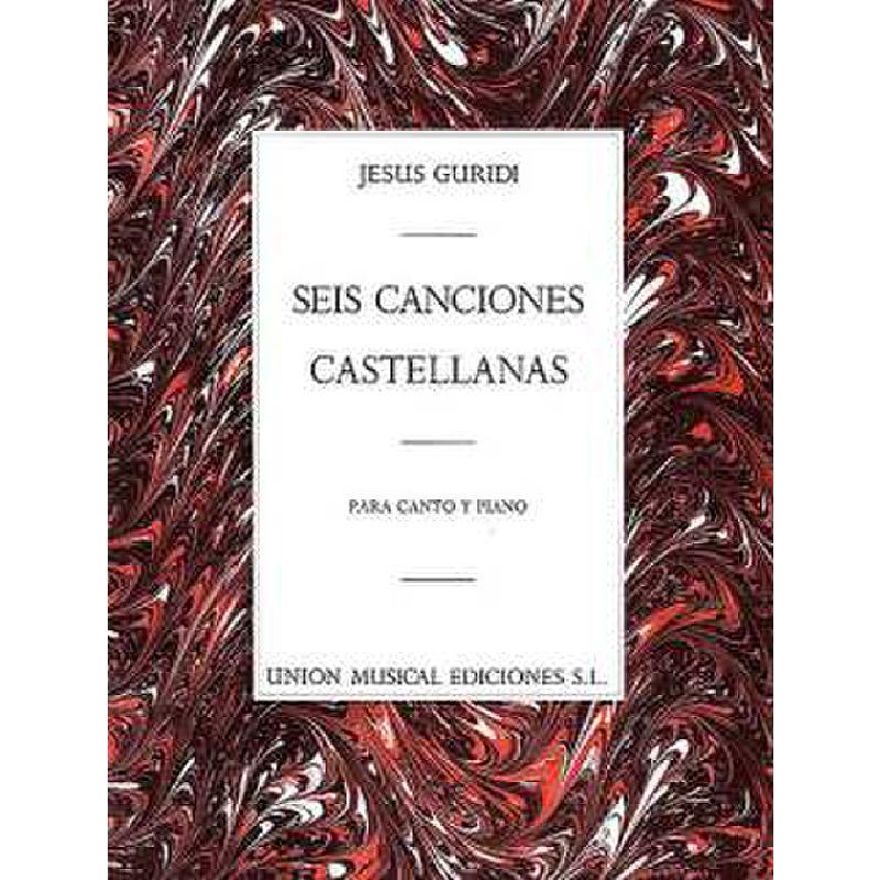 Titelbild für UMV 17468 - 6 CANCIONES CASTELLANAS