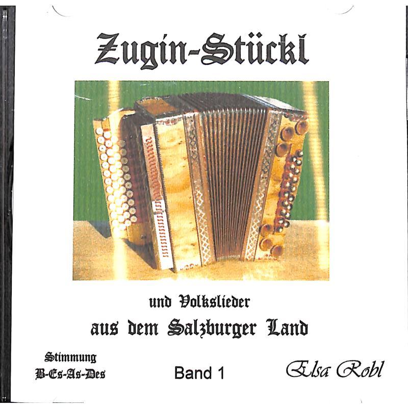 Titelbild für ROBL 200-CD - ZUGIN STUECKL 1 AUS DEM SALZBURGER LAND