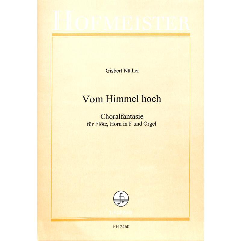 Titelbild für FH 2460 - VOM HIMMEL HOCH - CHORALFANTASIE