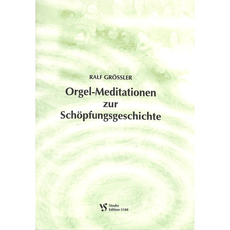 Titelbild für VS 3188 - ORGEL MEDITATIONEN ZUR SCHOEPFUNGSGESCHICHTE
