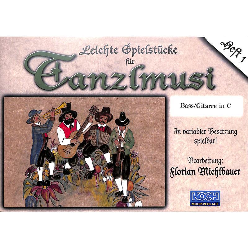 Titelbild für MICHLBAUER 028650 - LEICHTE SPIELSTUECKE FUER TANZLMUSI