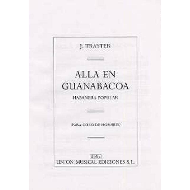 Titelbild für UMV 19689 - ALLA EN GUANABACOA HABANERA