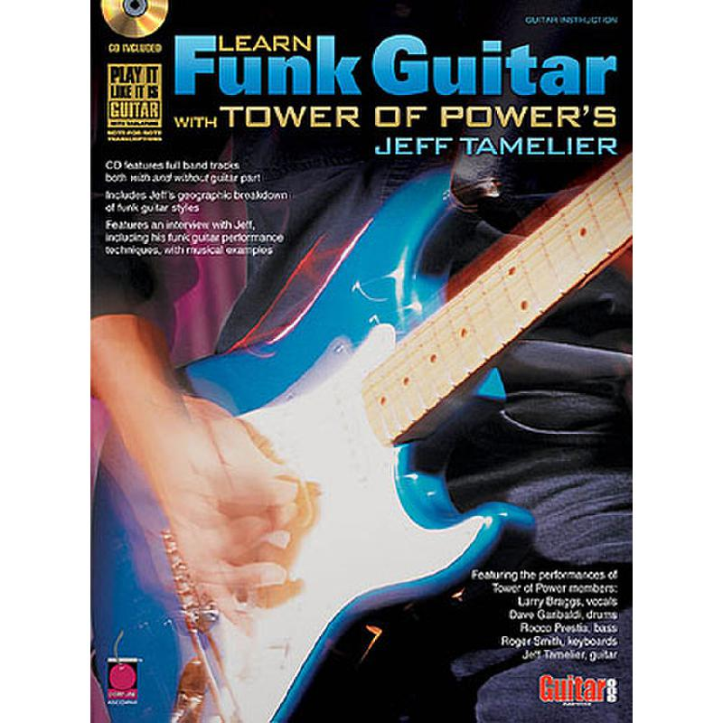 Titelbild für HL 2500561 - LEARN FUNK GUITAR WITH TOWER OF POWER'S JEFF TAMELIER