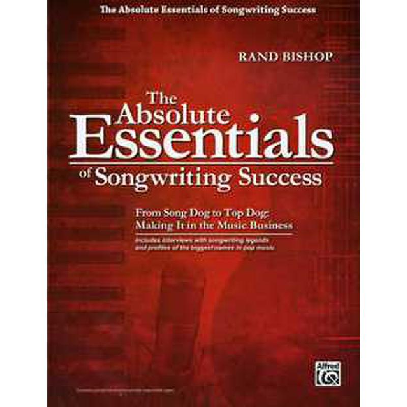 Titelbild für ALF 35888 - ABSOLUTE ESSENTIALS OF SONGWRITING SUCCESS