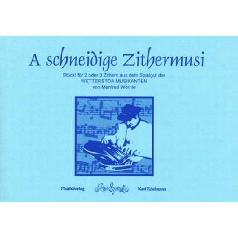 Titelbild für EDELMANN 9845A - A SCHNEIDIGE ZITHERMUSI