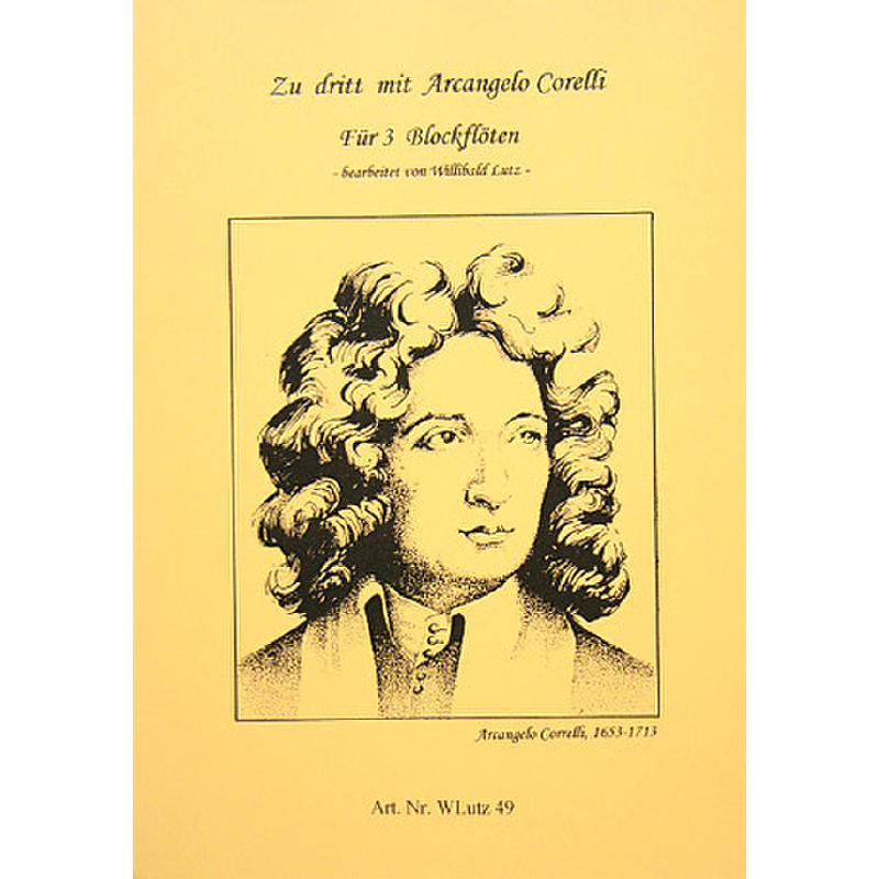 Titelbild für WLUTZ 49 - ZU DRITT MIT ARCANGELO CORELLI