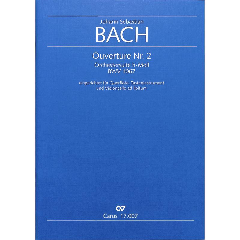 Titelbild für CARUS 17007-00 - Ouvertüre (Orchestersuite) 2 h-moll BWV 1067