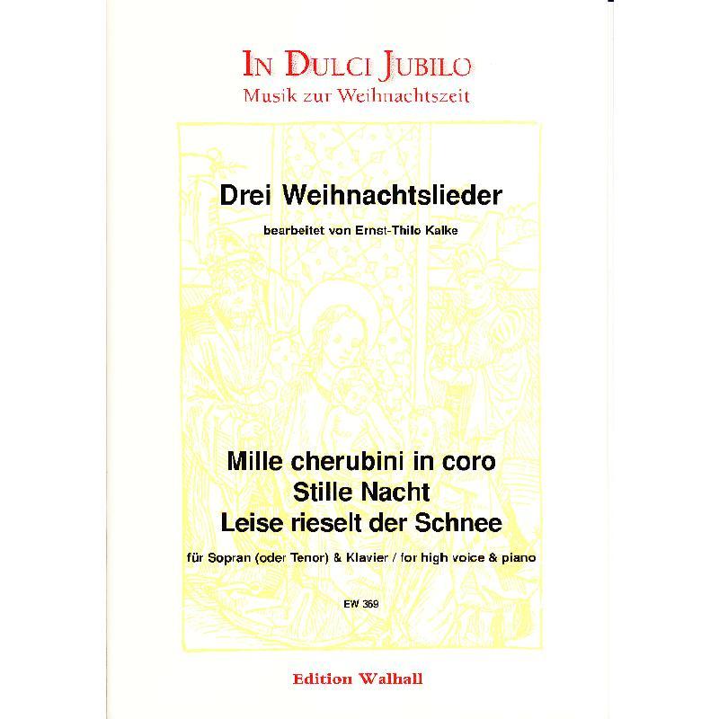 3 WEIHNACHTSLIEDER - von Kalke Ernst Thilo - WALHALL 369 - Noten