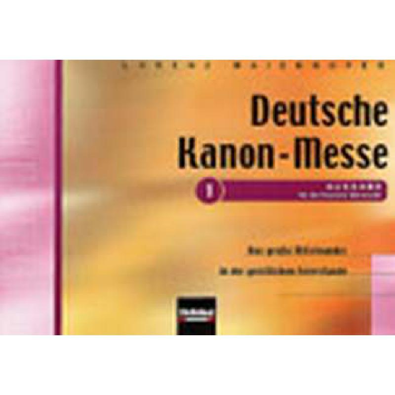Titelbild für HELBL -C5109 - DEUTSCHE KANONMESSE 1