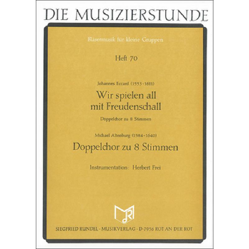 Titelbild für RUNDEL 5070 - WIR SPIELEN ALL MIT FREUDENSCHALL + DOPPELCHOR