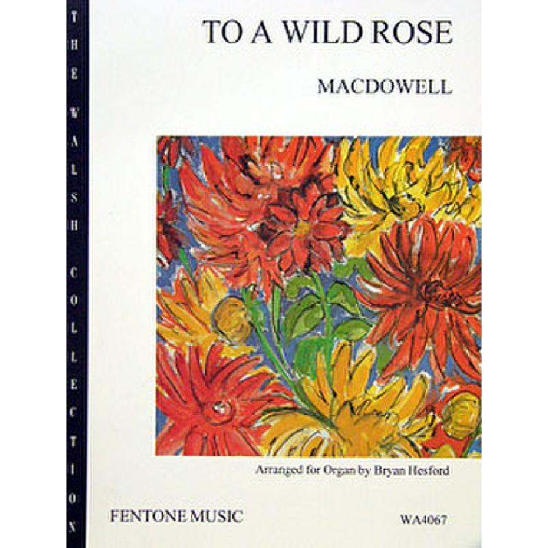 Titelbild für FENTONE -WA4067 - TO A WILD ROSE OP 51/1