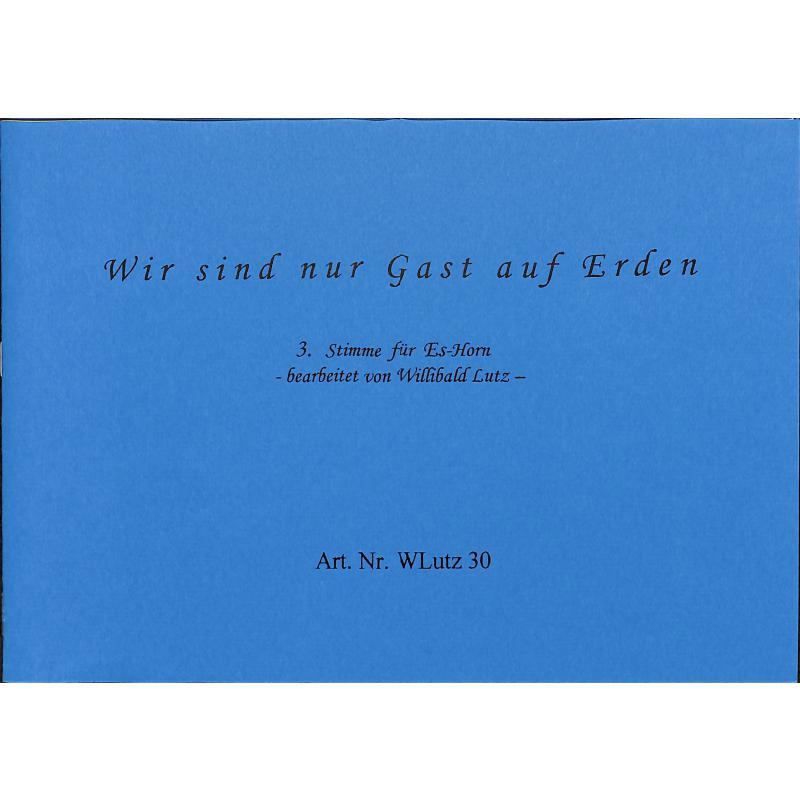 Titelbild für WLUTZ 30 - WIR SIND NUR GAST AUF ERDEN