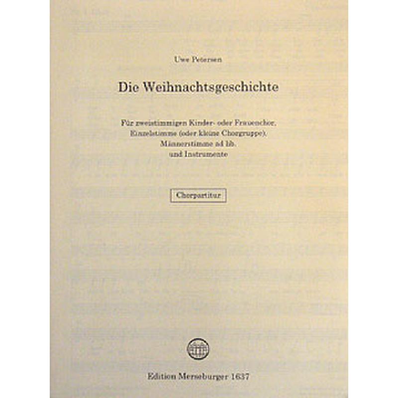 DIE WEIHNACHTSGESCHICHTE - von Petersen Uwe - MERS 1637-CHP - Noten
