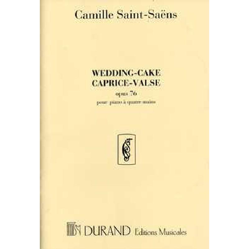 Titelbild für DUR 3622 - WEDDING CAKE CAPRICE VALSE OP 76