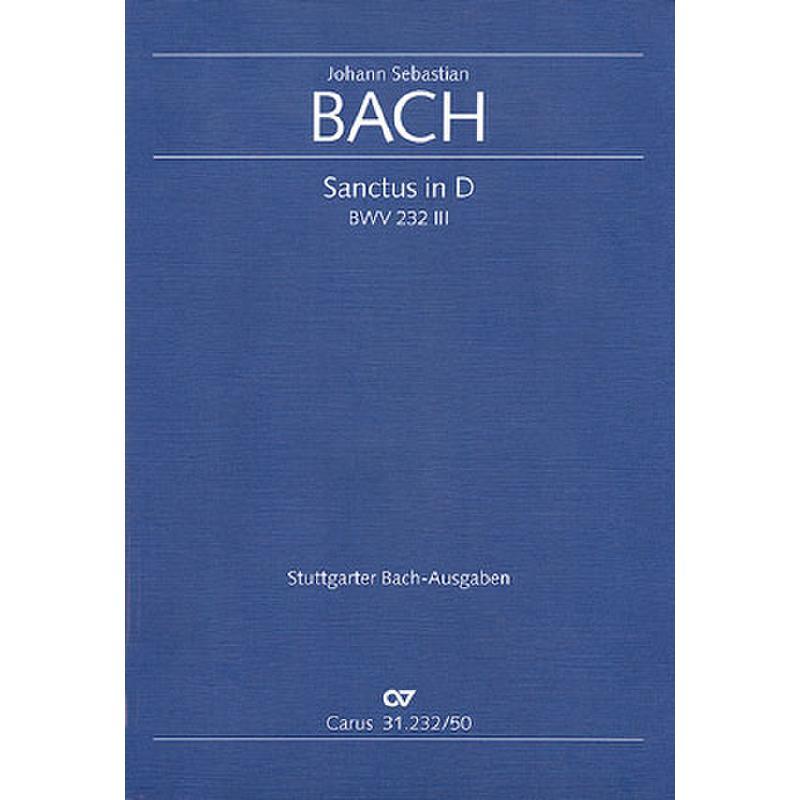Titelbild für CARUS 31232-50 - SANCTUS D-DUR BWV 232/3