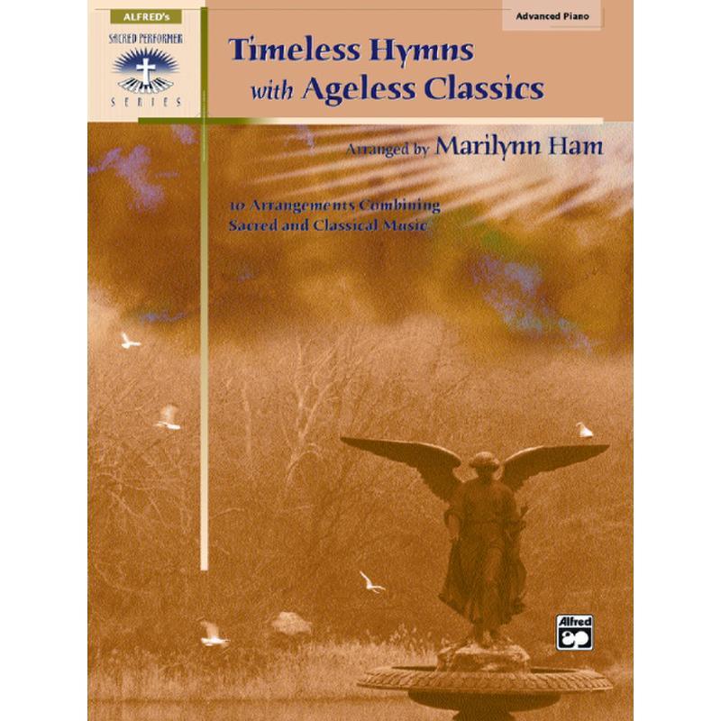 Titelbild für ALF 21344 - TIMELESS HYMNS WITH AGELESS CLASSICS