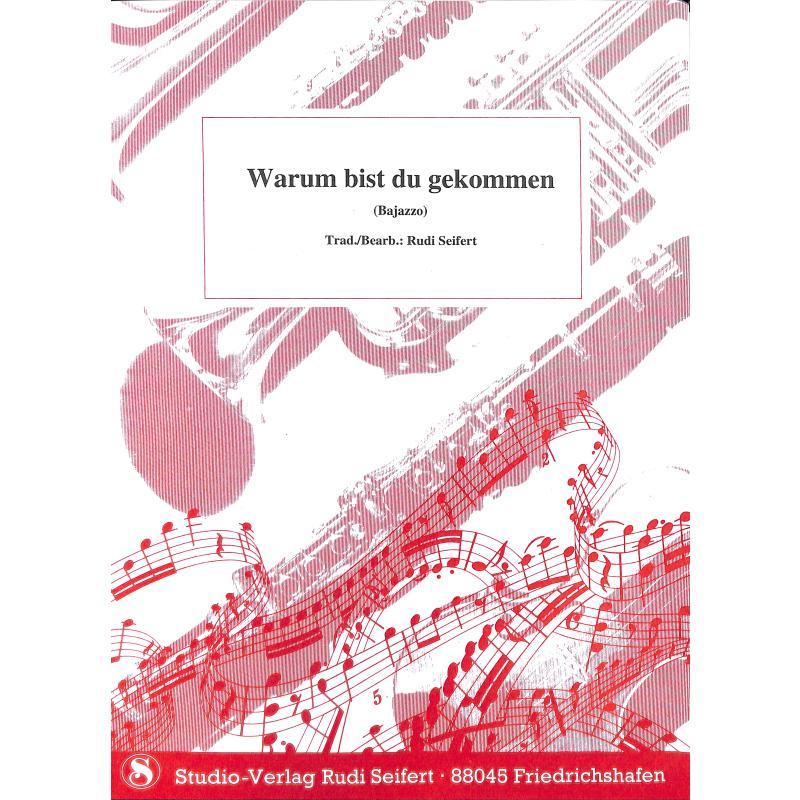 Titelbild für SEIF 18010013 - WARUM BIST DU GEKOMMEN (BAJAZZO)