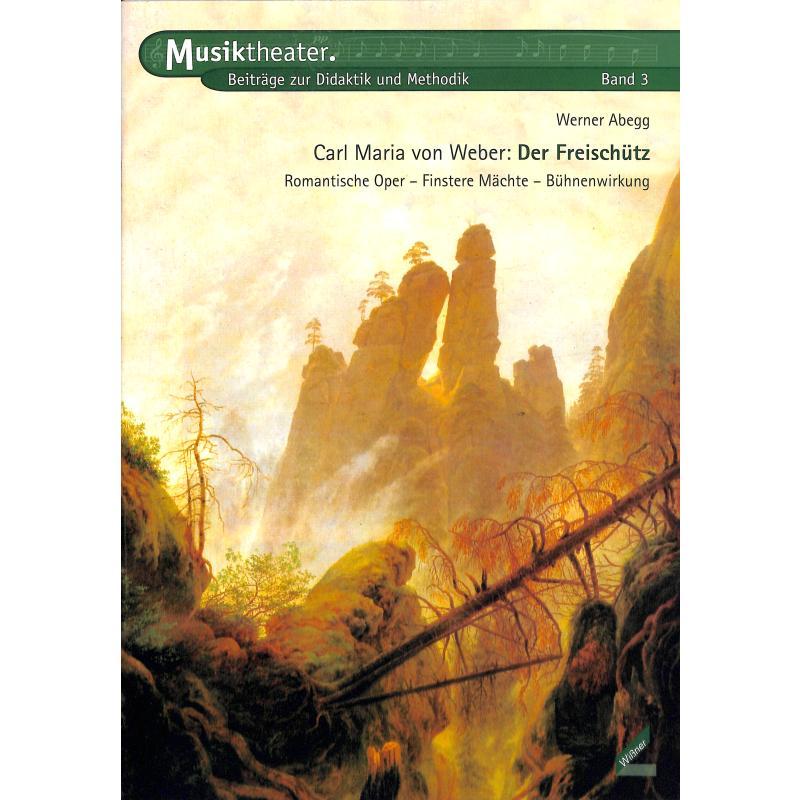 Titelbild für 978-3-89639-368-5 - WEBER - DER FREISCHUETZ