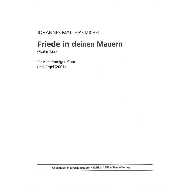 Titelbild für VS 1582 - FRIEDE IN DEINEN MAUERN (PSALM 122) (2001)