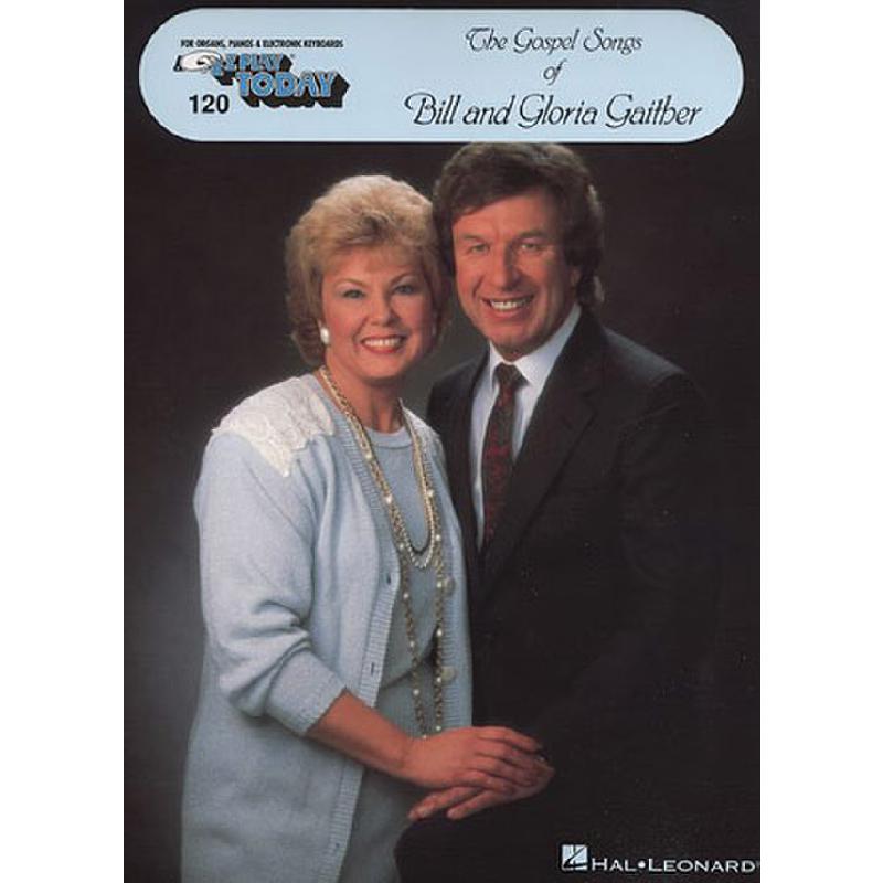 Titelbild für HL 100433 - GOSPEL SONGS OF BILL + GLORIA GAITHER