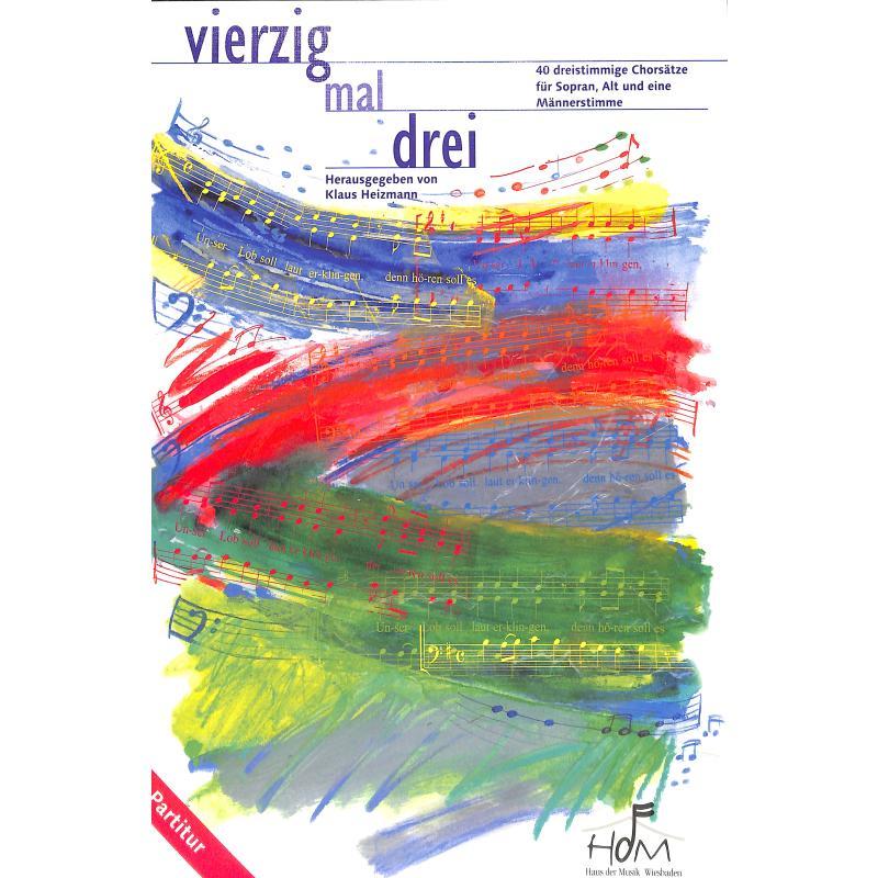 Titelbild für HDM 851056 - VIERZIG MAL DREI - 40 DREISTIMMIGE