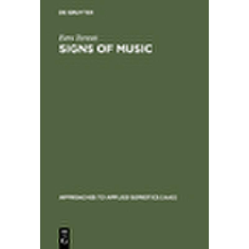 Titelbild für ISBN 3-11-017227-5 - SIGNS OF MUSIC - A GUIDE TO MUSICAL SEMIOTICS