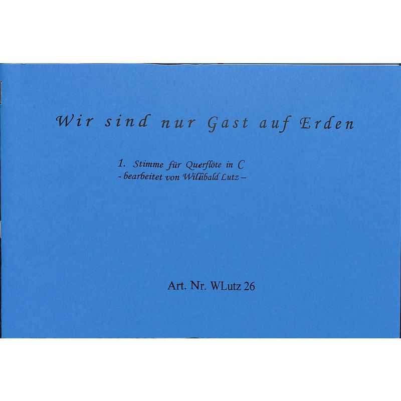 Titelbild für WLUTZ 26 - WIR SIND NUR GAST AUF ERDEN