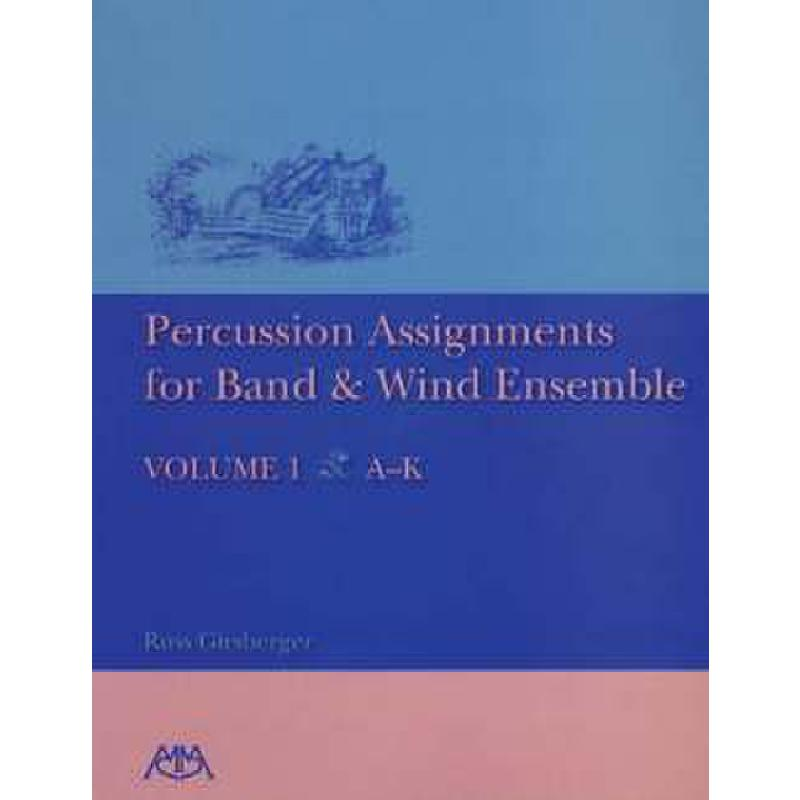 Titelbild für HL 317139 - PERCUSSION ASSIGNMENTS 1 FOR BAND & WIND ENSEMBLE