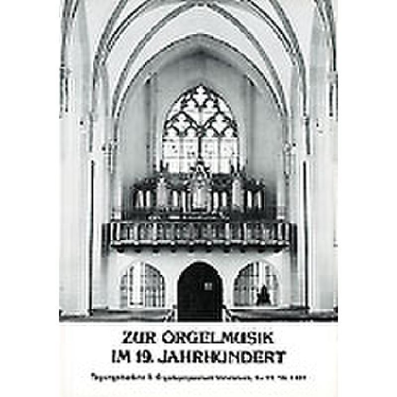 Titelbild für HELBL -W3904 - ZUR ORGELMUSIK IM 19 JAHRHUNDERT - TAGUNGSBERICHT