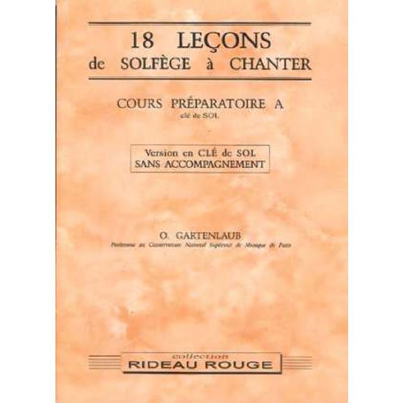 Titelbild für MF 957 - 18 LECONS DE SOLFEGE A CHANTER COURS PREPARATOIRE A