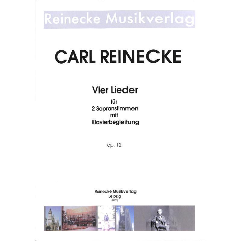 Titelbild für REINECKE 0003 - 4 LIEDER OP 12