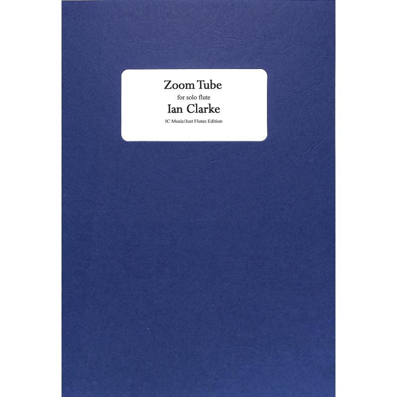 Titelbild für JUSTFLUTES -CLA075 - ZOOM TUBE