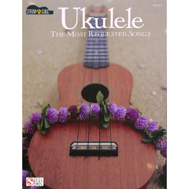 Titelbild für HL 2501453 - UKULELE - THE MOST REQUESTED SONGS