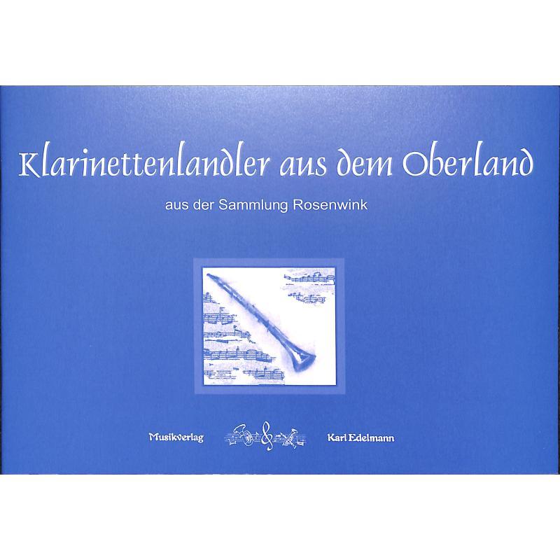 Titelbild für EDELMANN 12243 - KLARINETTENLANDLER AUS DEM OBERLAND