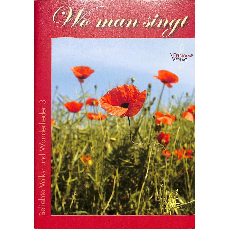 Titelbild für FELDKAMP 2203 - Wo man singt | Beliebte Volks und Wanderlieder 3