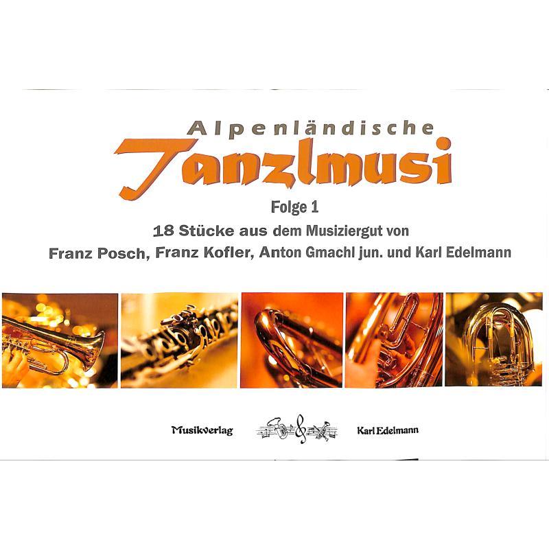 Titelbild für EDELMANN 13257 - Alpenländische Tanzlmusi 1