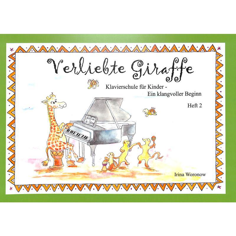 Titelbild für 978-3-00-042943-9 - Verliebte Giraffe 2 | Klavierschule für Kinder | Ein klangvoller Beginn