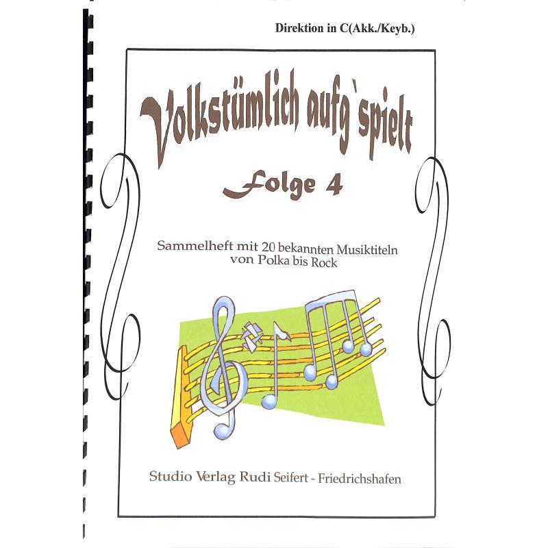 Titelbild für SEIF 17010011 - VOLKSTUEMLICH AUFG'SPIELT 4