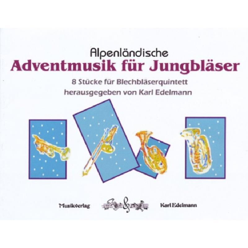Titelbild für EDELMANN 14276 - Alpenländische Adventsmusik für Jungbläser