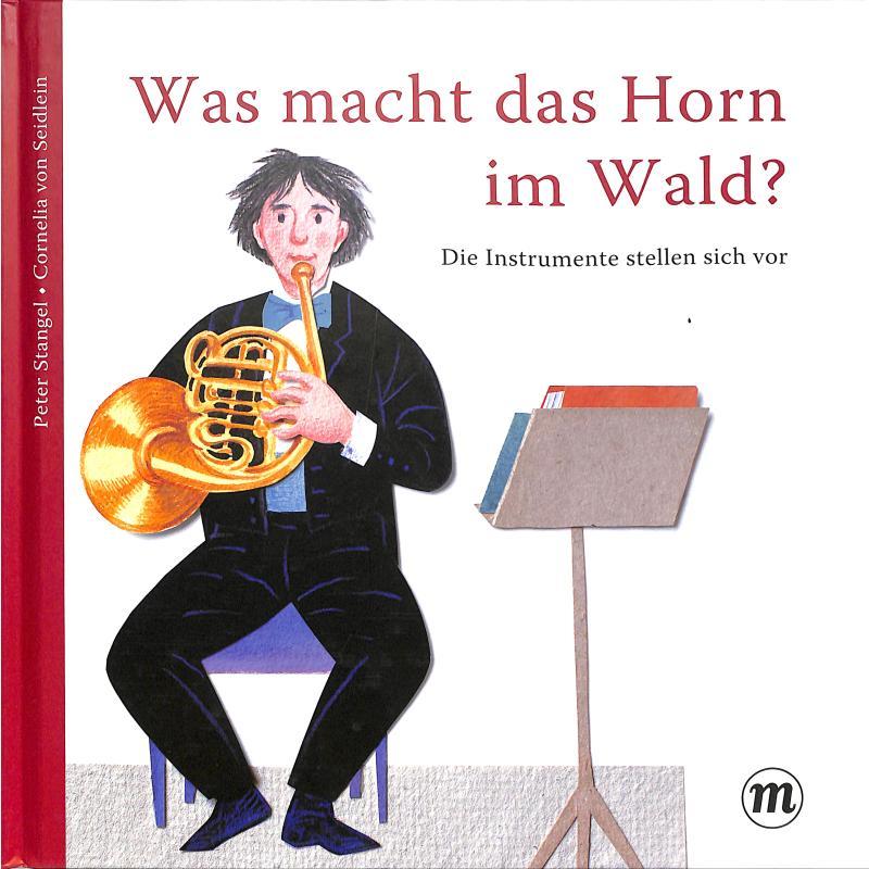 Titelbild für 978-3-03876-126-6 - Was macht das Horn im Wald