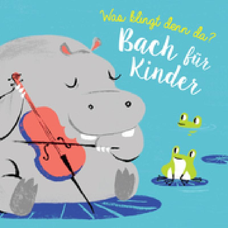 Titelbild für 978-94-6334-355-8 - Was klingt denn da | Bach für Kinder