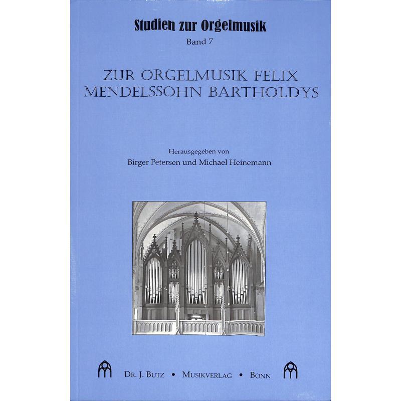 Titelbild für BUTZ -BUB26 - Zur Orgelmusik Felix Mendelssohn Bartholdys