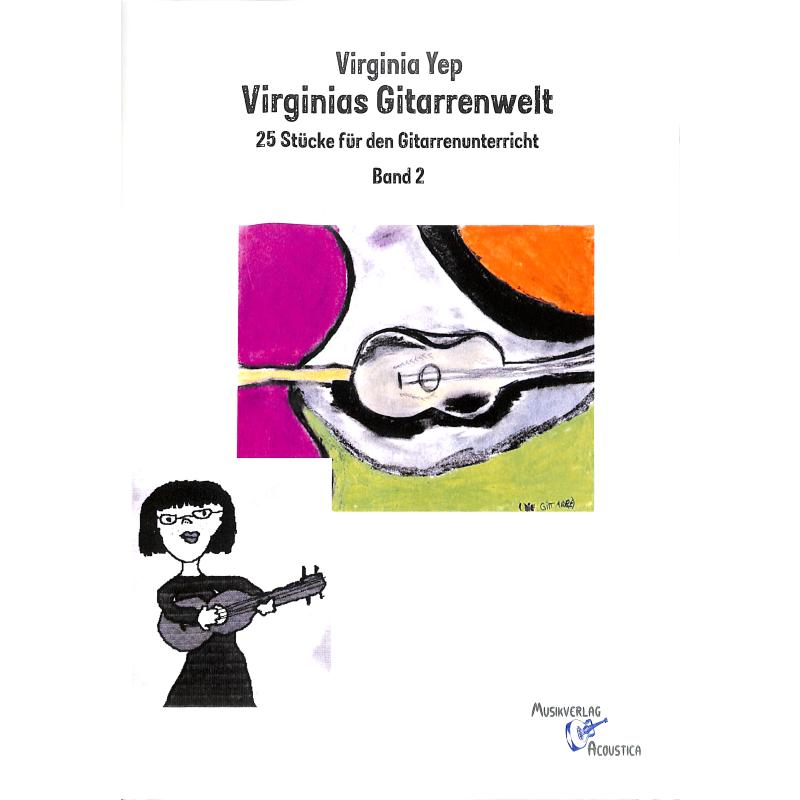 Titelbild für ACOUSTICA -MA007 - Virginias Gitarrenwelt 2 | 25 Stücke für den Gitarrenunterricht