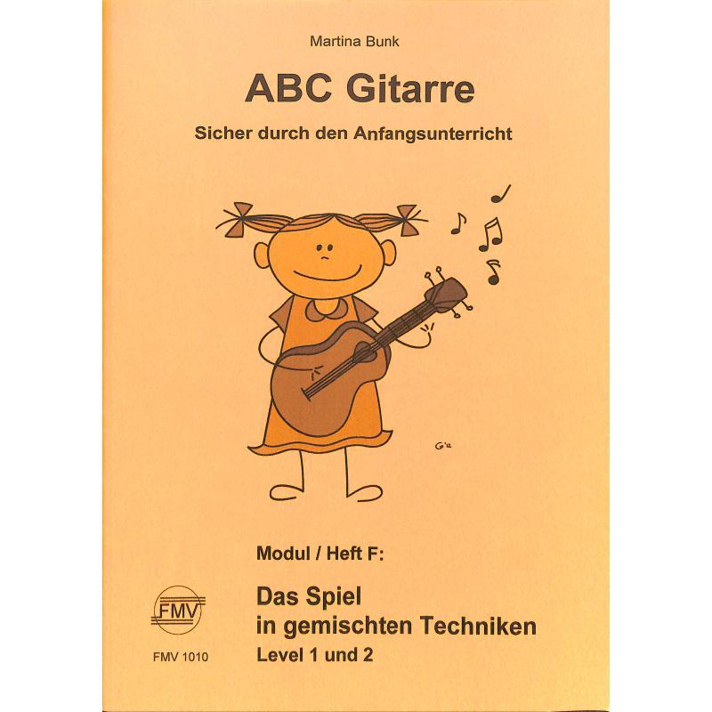 Titelbild für FMV 1010 - ABC Gitarre F | Das Spiel in gemischten Techniken 1+2