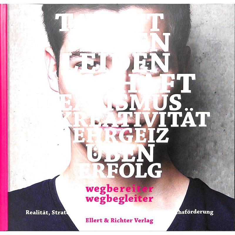 Titelbild für 978-3-8319-0766-3 - Wegbereiter Wegbegleiter | Realität Strategien und Wege musikalischer Nachwuchsförderung