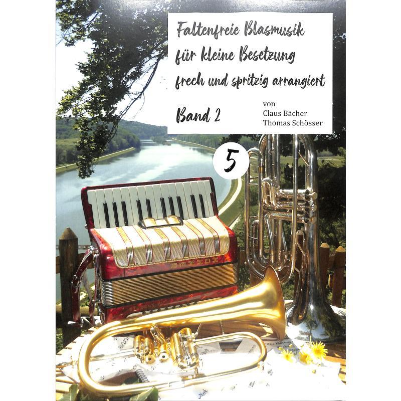 Titelbild für KOEBL -F56567 - Faltenfreie Blasmusik für kleine Besetzung 2